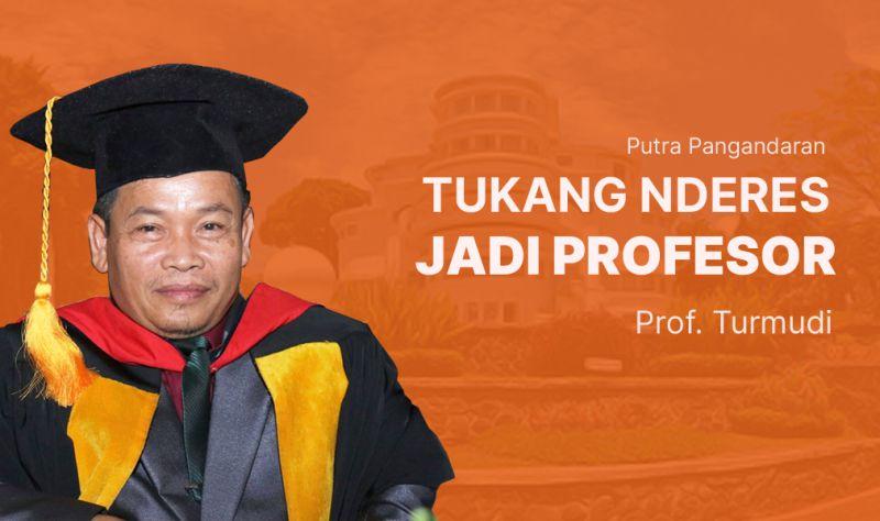Prof Turmudi, Tukang Nderes menjadi Profesor